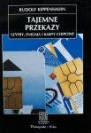 Rudolf Kippenhahn • Tajemne przekazy. Szyfry, Enigma i karty chipowe