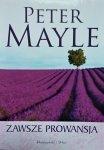 Peter Mayle • Zawsze Prowansja