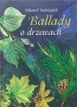 Edward Marszałek • Ballady o drzewach