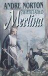 Andre Norton • Zwierciadło Merlina