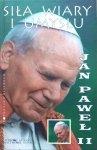 Jan Paweł II • Siła wiary i umysłu