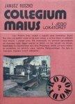 Janusz Roszko • Collegium Maius i jego lokatorzy