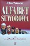 Wiktor Suworow, Piotr Zychowicz • Alfabet Suworowa