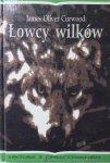 James Oliver Curwood • Łowcy wilków