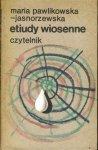 Maria Pawlkowska Jasnorzewska • Etiudy wiosenne