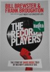 Bill Brewster & Frank Broughton • The Record Players. The story of Dance Music told by history's greatest DJ's
