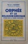 W.K.C.Guthrie • Orphée et la religion grecque. Etude sur la pensée orphique