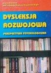 Grażyna Krasowicz-Kupis • Dysleksja rozwojowa. Perspektywa psychologiczna