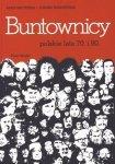 Joanna Wawrzyniak, Anka Grupińska • Buntownicy. Polskie lata 70. i 80.