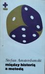Stefan Amsterdamski • Między historią a metodą