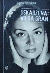 Agata Tuszyńska • Oskarżona. Wiera Gran
