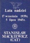 Stanisław Mackiewicz • Lata nadziei. 17 września 1939 - 5 lipca 1945