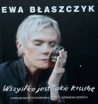 Ewa Błaszczyk • Wszystko jest takie kruche