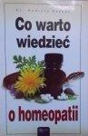 Andrzej Sereda • Co warto wiedzieć o homeopatii