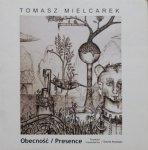 Tomasz Mielcarek • Obecność / Presence