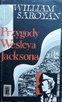 William Saroyan • Przygody Wesleya Jacksona