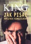 Stephen King • Jak pisać. Pamiętnik rzemieślnika