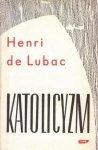 Henri de Lubac • Katolicyzm. Społeczne aspekty dogmatu