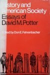 David M. Potter • History And American Society: Essays Of David M. Potter