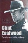 Douglas Thompson • Clint Eastwood. Człowiek wart miliard dolarów