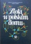 Danuta Tyszyńska-Kownacka, Teresa Starek • Zioła w polskim domu