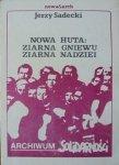 Jerzy Sadecki • Nowa Huta: ziarna gniewu, ziarna nadziei