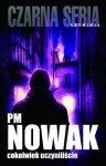 PM Nowak • Cokolwiek uczyniliście