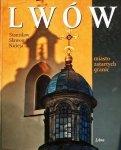 Stanisław Sławomir Nicieja • Lwów. Miasto zatartych granic