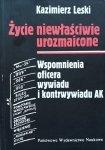Kazimierz Leski • Życie niewłaściwie urozmaicone. Wspomnienia oficera wywiadu i kontrwywiadu AK