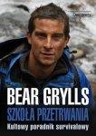 Bear Grylls • Szkoła przetrwania