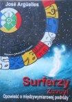 José Argüelles • Surferzy Zuvuyi. Opowieść o międzywymiarowej podróży