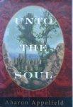 Aharon Appelfeld • Unto the Soul