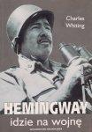 Charles Whiting • Hemingway idzie na wojnę