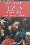 Leszek Kołakowski • Jezus ośmieszony. Esej apologetyczny i sceptyczny