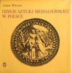 Adam Więcek • Dzieje sztuki medalierskiej w Polsce