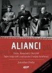 Jonathan Fenby • Alianci. Stalin, Roosevelt, Churchill. Tajne rozgrywki zwycięzców II wojny światowej