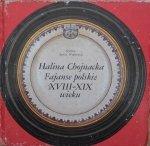 Halina Chojnacka • Fajanse polskie XVIII-XIX wieku