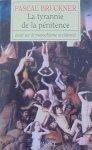 Pascal Bruckner • La tyrannie de la penitence. Essai sur le masochisme occidental