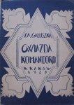 Józef Aleksander Gałuszka • Gwiazda komandorji [dedykacja autora] [Zygmunt Król]