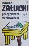 Marian Załucki • Przepraszam - żartowałem [Jan Młodożeniec]