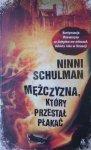 Ninni Schulman • Mężczyzna, który przestał płakać