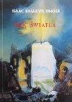 Isaac Beshevis Singer • Moc światła [Nobel 1978]