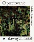 Bohdan Rymaszewski • O przetrwanie dawnych miast