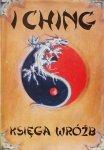 Tadeusz Zysk, Jacek Kryg • I Ching. Księga wróżb