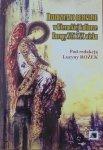 red. Lucyna Rożek • Dziedzictwo religijne w literackiej kulturze Europy XIX i XX wieku