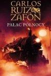 Carlos Ruiz Zafon • Pałac Północy