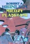 Robert Heinlein • Między planetami