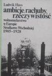 Ludwik Hass • Ambicje, rachuby, rzeczywistość. Wolnomularstwo w Europie Środkowo-Wschodniej 1905-1928. Masoneria