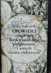 Alojzy Sajkowski • Opowieści misjonarzy konkwistadorów pielgrzymów i innych świata ciekawych