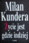 Milan Kundera • Życie jest gdzie indziej